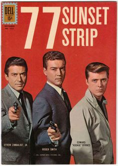 "77 Sunset Strip (1958-64) starring Efrem Zimbalist Jr., Roger Smith & Edd ""Kookie"" Byrnes — 1961 comic book"