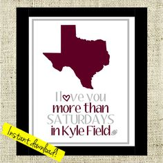 Texas A&M Football Sign Printable I Love You More than Saturdays in Kyle Field // Instant Download