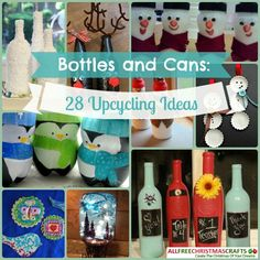 Bottles and Cans: 28 Upcycling Ideas | Go green while making some beautiful DIY Christmas decorations and more!