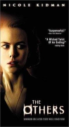 The Others...suspenseful...and such a great story...I wish all thrillers were this good