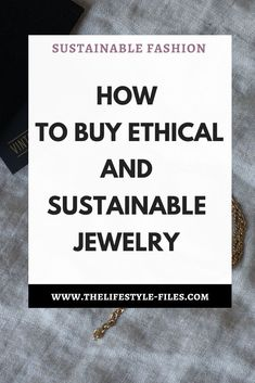 Ethical and environmental issues in the jewelry industry and how to find ethical jewelry