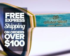Wicked Wood! Free EXPRESS shipping on all orders over $100