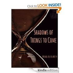 Amazon.com: Shadows of Things to Come (FLASHES OF TIME) eBook: Mishael Austin Witty: Kindle Store Read this, so you'll be ready for the sequel. Great story line.
