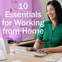The 10 essentials for working from home: http://www.parents.com/parenting/work/life-balance/10-tools-youll-need-to-work-from-home/?socsrc=pmmpin130705pttWorkHome:
