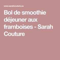 Bol de smoothie déjeuner aux framboises - Sarah Couture Smoothie Bol, Smoothies, C'est Bon, Couture, Bowls, Healthy Meals, Recipes, Smoothie, Serving Bowls