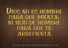 Dios no es hombre para que mienta « Letreros Cristianos.com :: Imagenes Cristianas, Imagenes para Facebook, Frases Cristianas