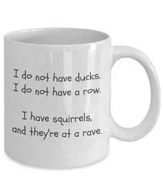 Coffee Mug Gift for Men or Women I Do Not Have Ducks Funny Novelty Mugs - Funny Duck - Funny Duck meme - - Funny mugs Cute Coffee Mugs, Cool Mugs, Coffee Drinks, Coffee Cups, Men Coffee, Black Coffee, Coffee Jelly, Chemex Coffee, Coffee Maker