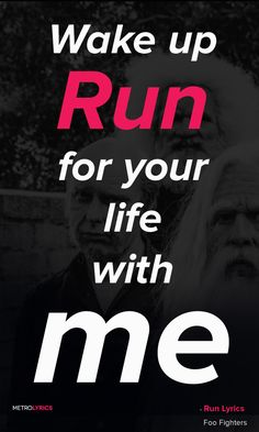 Run - Foo Fighters