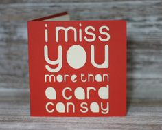 I miss you more that a card can say.  A paper cut miss you card by ParadisePapercraft on Etsy