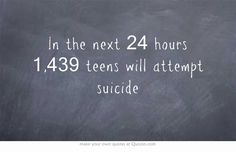 """""""In the next 24 hours 1,439 teens will attempt suicide."""" The denial we practice toward atrocities is extreme, but we humans developed denial to cope with the trauma of the human condition. Thankfully, at last, with compassionate understanding of the human condition now here (as it is with these breakthrough biological insights), the unthinkable horror and suffering in the world can finally end; bringing about a peaceful, in fact, fabulous future for all humans http://www.humancondition.com"""