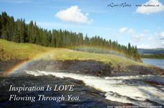 Inspiration is love flowing through you! http://www.getresponse.com/archive/rashanasnewsletter/Rashanas-Love-Notes-March-26-2014-31352403.html