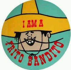 Fritos commercial. I Yi Yi Yi I am the Frito bandito.  I love Frito corn chips I love them I do I take Frito corn chips for me and for you!