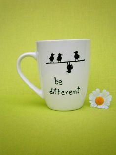 """Deine Tasse ♥ Tasse mit Name ♥ Tasse mit Spruch ♥ individuelle Tasse ♥ Geschenk Tasse ♥  _* Hoch Die Tassen *_  Diese liebevoll gestaltete Tasse trägt den Spruch  *"""" be different """"*  Die..."""