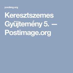 Keresztszemes Gyüjtemény 5. — Postimage.org