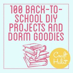 100 Back to School DIY Projects and Dorm Goodies : CraftHabit.com