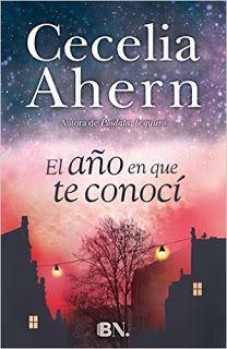 Leer es viajar: El año en que te conocí- Cecelia Ahern
