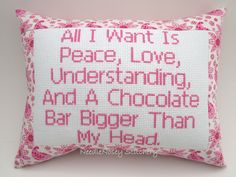 Cross Stitch Pillow Funny Quote, Pink Pillow, Chocolate Quote, Peace Love And Understanding. $20.00, via Etsy.