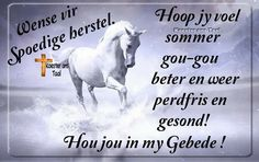 Goeie More, Afrikaans, Get Well, Birthday Wishes, Adult Coloring, Sick, Sayings, Words, Quotes