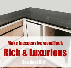 How to finish inexpensive wood to look rich and luxurious.