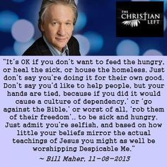 Bill Maher has totally called out these heartless politicians who say they are depriving the poor of help for their own good.