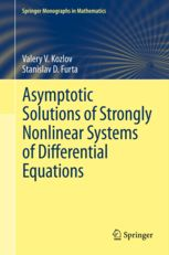 Asymptotic solutions of strongly nonlinear systems of differential equations / Valery V. Kozlov, Stanislav D. Furta. (2013). Máis información: http://www.springer.com/mathematics/dynamical+systems/book/978-3-642-33816-8