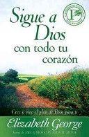 Sigue a Dios con todo tu corazón