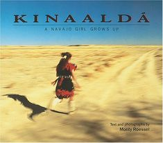 Celinda McKelvey, a Navajo girl, participates in the Kinaalda, the traditional coming of age ceremony of her people.
