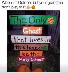 "Funny, but (hopefully) true.) ""The only ghost that lives in this house, is the Holy Ghost"" yard sign. Funny Christian Memes, Christian Humor, Christian Life, Jesus Meme, Jesus Humor, Church Memes, Church Humor, Catholic Memes, Christian Halloween"