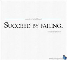 Failure is an important component of success. Without it, we don't even understand success's true meaning or its value.