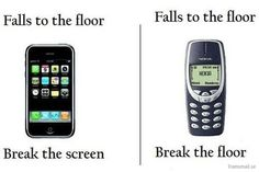 A smart phone: I am smart, everyone wants me but If I fall, that's my end.  An old phone: I am strong, almost forgotten but if I fall that's your end!