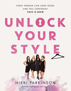 Book review: Unlock Your Style by Nikki Parkinson - a guide to finding and adopting your own style.
