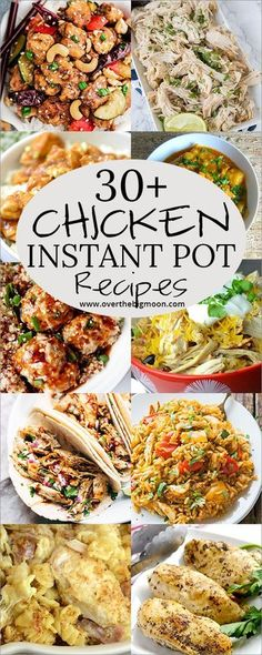 The Instant Pot is a life saver and here are 30+ Chicken Instant Pot Recipes that are so beyond tasty! From overthebigmoon.com! #instantpot #slowcooker #chickendinner #dinnerideas