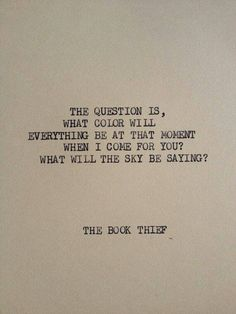 This is something I could think about for hours.  THE BOOK THIEF