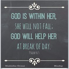 GOD is within her and WILL HELP her ...... Prayers do work.