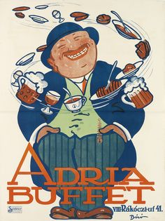 A poster for Adria Buffet, Budapest. Retro Ads, Vintage Advertisements, Madison Avenue, Biro, Illustrations And Posters, Budapest, Vintage Posters, Ephemera, The Past