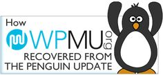 "On April 24th, 2012, WPMU.org was hit by the Penguin Update. Traffic from Google dropped over 81% week over week, causing a real, massive hit in revenue for the business over night. This was not the ""three or four spots"" Google Penguin drop, this was the ""almost disappear completely"" type Penguin hit that was among the worst kind of impact most websites felt - and for the owner, James Farmer, this came as a real, completely unexpected shock."