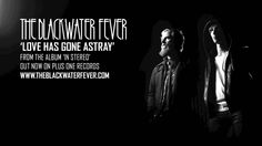 The Blackwater Fever 'Love Has Gone Astray'