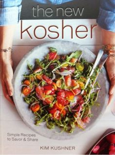 """Check out """" The New Kosher"""" Cookbook! Simple flavorful recipes to savor and share."""