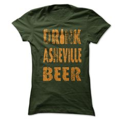Drink Asheville beer T Shirts, Hoodies. Check price ==► https://www.sunfrog.com/LifeStyle/Drink-Asheville-beer-10065688-Guys.html?41382 $19