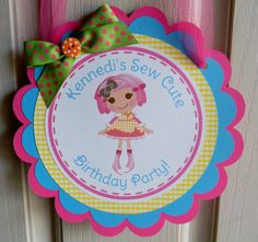Lalaloopsy Birthday Party Door Sign. $12.00, via Etsy.