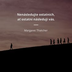 Margaret Thatcher, Live Your Life, Live For Yourself, Group, Quotes, Quotations, Quote, Shut Up Quotes
