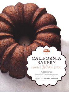 Libro California bakery. I dolci dell'America Alessio Baù