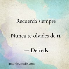 Nunca te olvides de ti. — Defreds Uplifting Quotes, Sad Quotes, Wisdom Quotes, Motivational Quotes, Quotes About Hard Times, Broken Quotes, Thinking Quotes, More Than Words, Note To Self