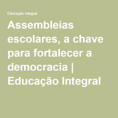 Assembleias escolares, a chave para fortalecer a democracia | Educação Integral