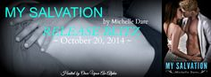 Renee Entress's Blog: [Release Blitz] My Salvation by Michelle Dare http://reneeentress.blogspot.com/2014/10/release-blitz-my-salvation-by-michelle.html