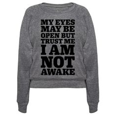 This lazy shirt is perfect for anyone who can just never get enough sleep, or naps and just wants to be in bed at all hours of the day like 'my eyes may be open but trust me I am not awake.' This tired shirt is great for fans of lazy jokes and lazy loungewear.