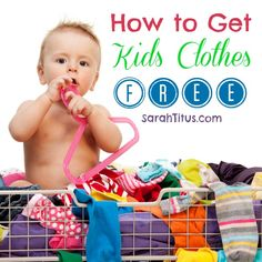 How to Get Kids Clothes Free | (Great tips on getting clothes at low cost or free for adults too!)