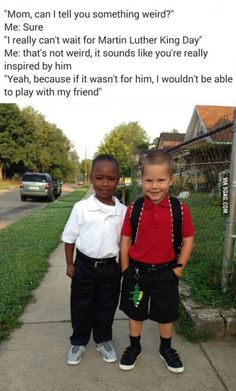 Respect. This is the world i want for my children, they see no colour, no hate, no -isms