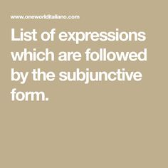 List of expressions which are followed by the subjunctive form.