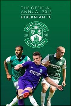 The Official Hibernian Football Club Annual 2016 Hibernian Fc, Football, Club, Reading, David, Books, Amazon, Tartan, Soccer